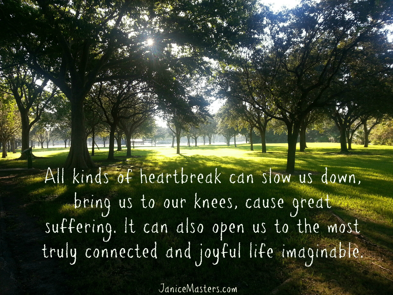 Let Heartbreak Open You To Life